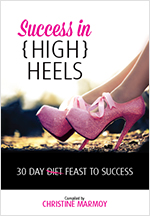 "Success in (high) Heels ~ Your 30 Day Feast to Success. Aime's chapter is ""Do You Dare More?"""